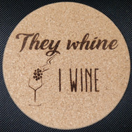 4in. Cork Coaster - They Whine
