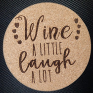 4in. Cork Coaster - Wine a Little