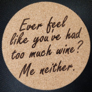 4in. Cork Coaster - Too Much Wine