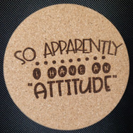 4in. Cork Coaster - Attitude