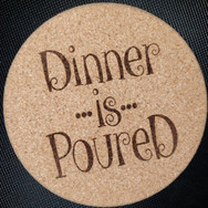 4in. Cork Coaster - Dinner
