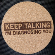 4in. Cork Coaster - Diagnosing