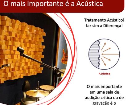 O mais importante é a acústica!