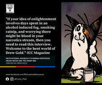 If your idea of enlightenment involves days spent in an alcohol induced fog, smoking catni