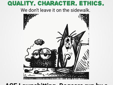 Quality. Character. Ethics.