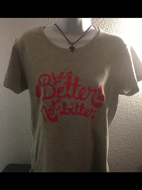 Be Better Not Bitter T-Shirt