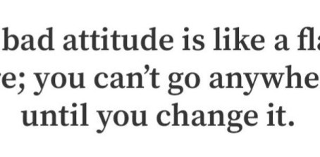 Change your Attitude. Change Your Life. Live in Opportunity and Positivity