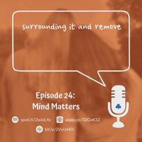 Episode 24 - Mind Matters