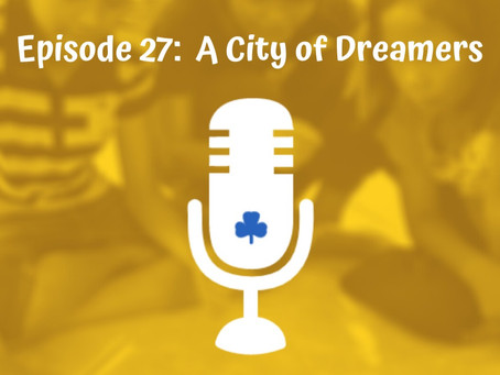 Episode 27 - A City of Dreamers