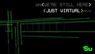 We're still here - Just Virtual
