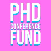 PhD Conference Fund Feb 18th 2021