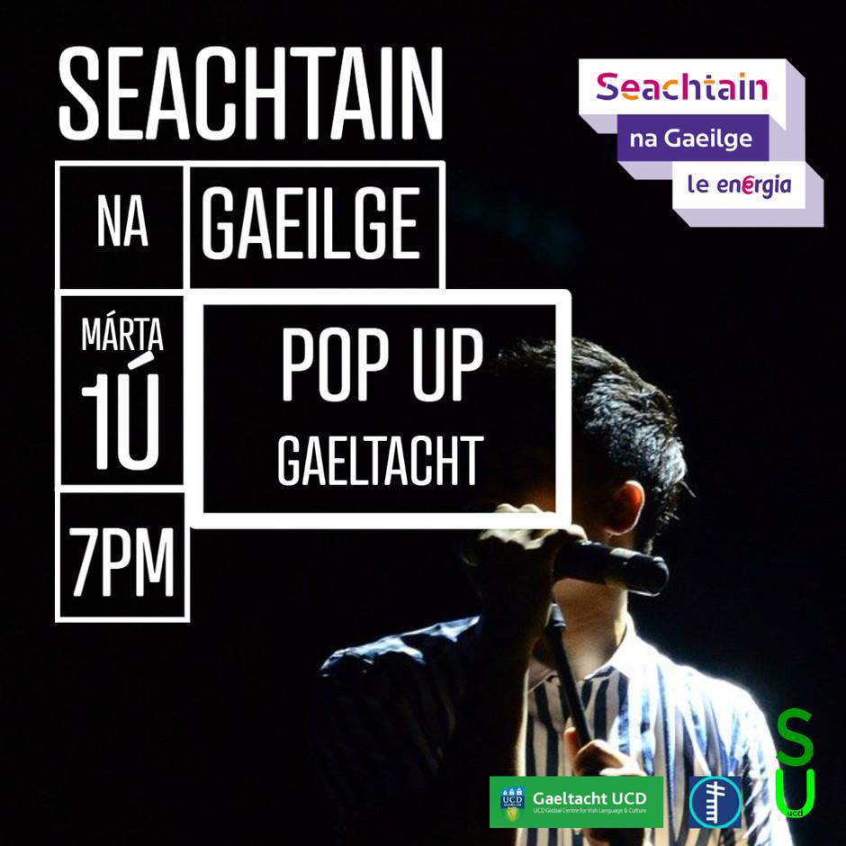 SEACHTAIN NA GAEILGE - POP UP GAELTACHT