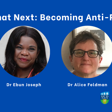 "UCD In Conversation: ""So What Next: Becoming Anti-Racist"""