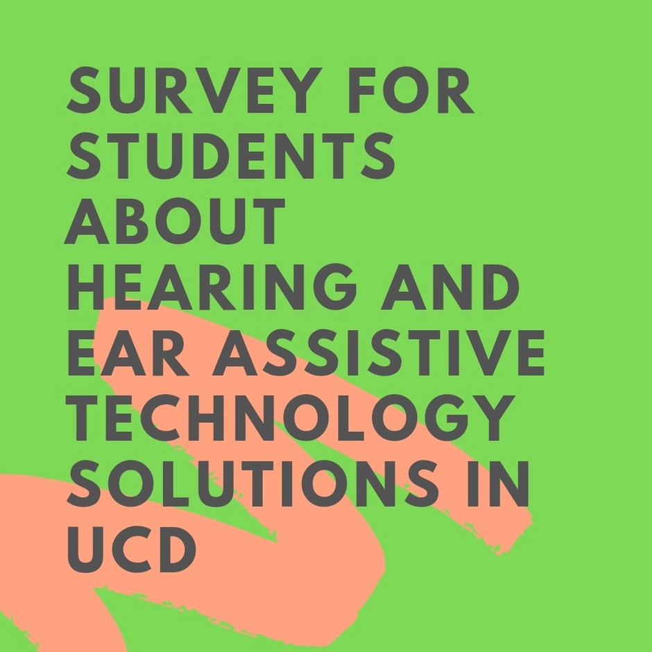 Survey for Hearing & Ear Assistive Technology solutions in UCD among students