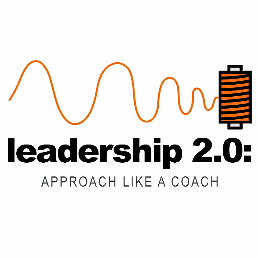 Leadership 2.0: Approach Like a Coach - December 2020