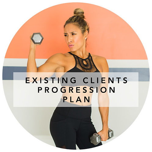 EXISTING CLIENTS PROGRESSION PLAN