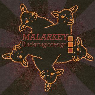 MalarkeyxBlackMagicDesign .jpeg