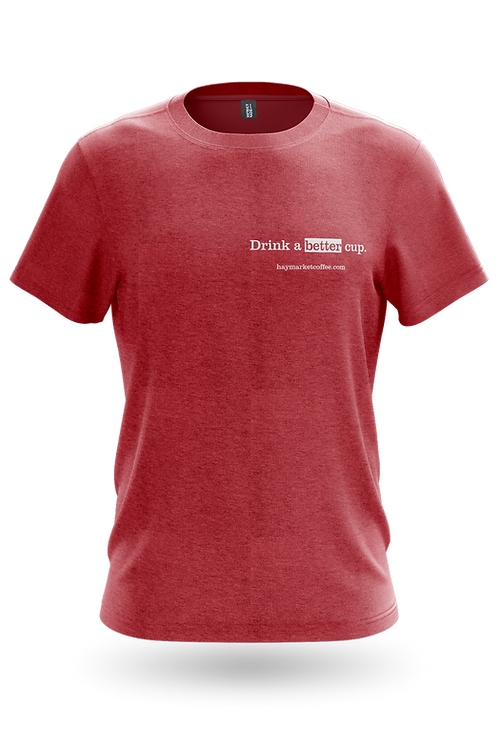DRINK A BETTER CUP SHIRT Front View