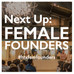 Next Up | FEMALE FOUNDERS