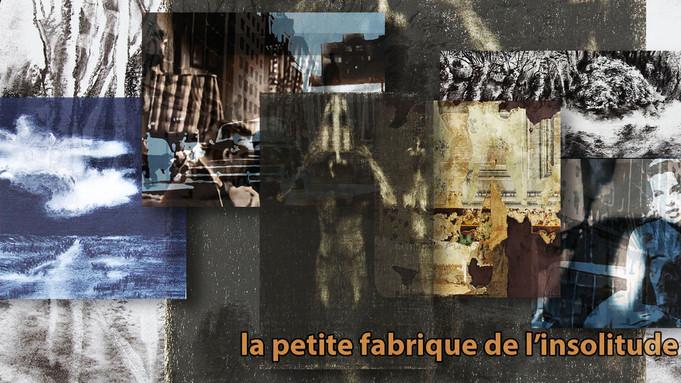 """La petite fabrique de l'insolitude"""