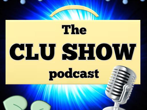 The CLU Show!