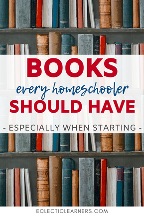 Homeschool Books to Get You Started || Eclectic Learners