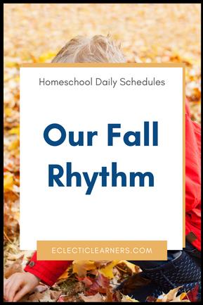 Homeschool Daily Schedule - Our Fall Rhythm