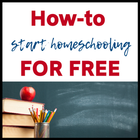 How to Start Homeschooling for FREE Today!