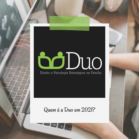 Quem é a DUO em 2021?