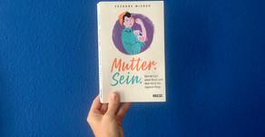 """""""Mutter.Sein."""" - Ein feministisches Must-Read"""