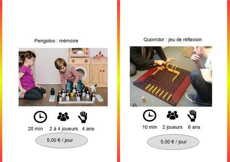 Pengoloo (Ref : Pengo035) Jeu merveilleux pour les enfants dès 4 ans.  Il s'agit de retrouver les oeufs des pingouins de la même couleur que les dés.         Quoridor (Ref : Quor036) Pouvant se jouer à 2, 3 ou 4 joueurs, ce jeu Gigamic est un régale. Chacun des joueurs essaient à la fois d'atteindre le bord opposé du plateau tout en empêchant les autres d'y arriver en déposant au fur et à mesure des barrières.  Qui de vous aura finalement le chemin le plus court ?