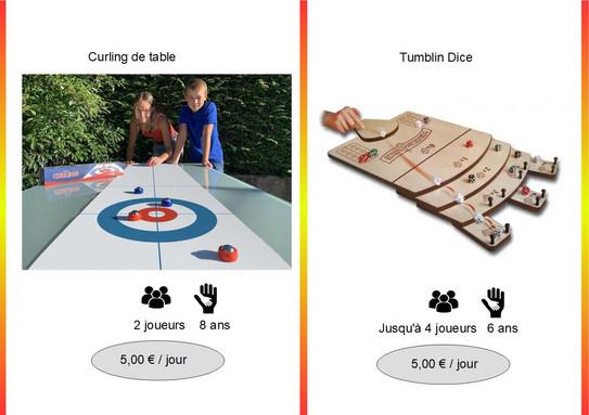 Curling de table (Réf : Curl059) A tour de rôle, deux équipes font glisser leurs billes en métal vers la cible. A la fin de chaque manche, celle dont les billes sont les plus proches du centre de la cible gagne des points.         Tumblin Dice (Réf : Tumb060) Chaque joueur dispose de 4 dés à sa couleur qu'il va lancer successivement en faisant des pichnettes sur une piste afin de marquer des points. Le score de chaque dé sera multiplié selon le lieu d'arrivée. Les dés en places pourront être poussés, passer d'un plateau à l'autre... voire être éjectés par un adversaire !