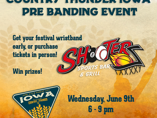 Country Thunder Iowa Pre Banding Event