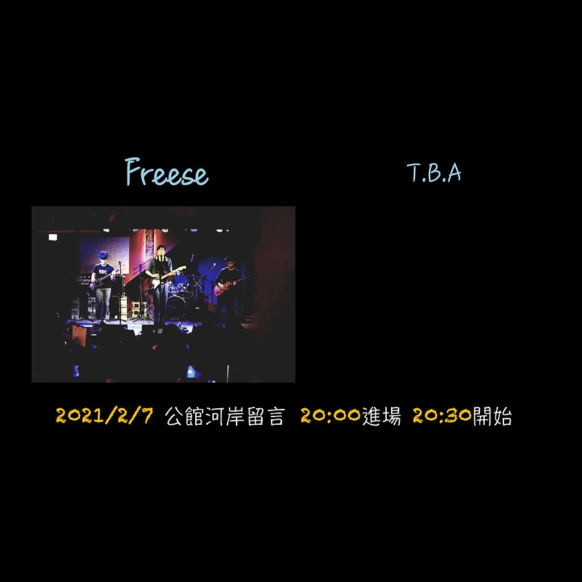 Freese 【Freese live concert】 & T.B.A