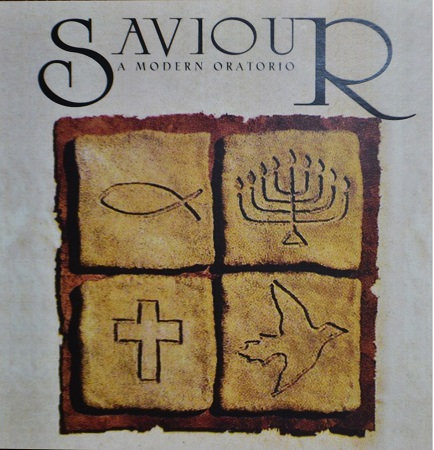 Saviour: A Modern Oratorio