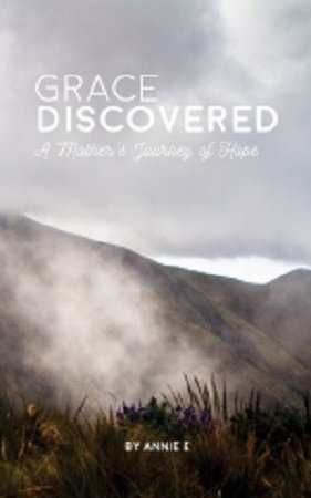 Grace Discovered: A Mother's Journey of Hope