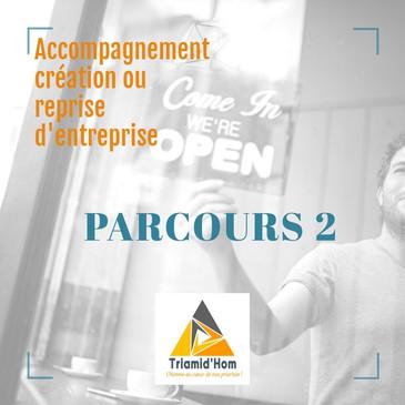 Parcours 2 : Démarrer sa création ou sa reprise d'entreprise