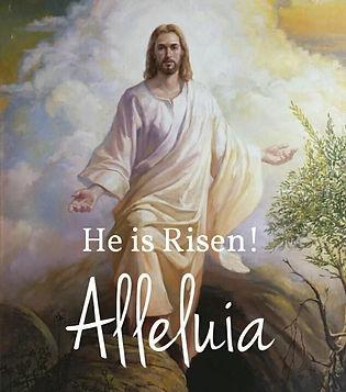Jesus is Risen!  Alleluia!