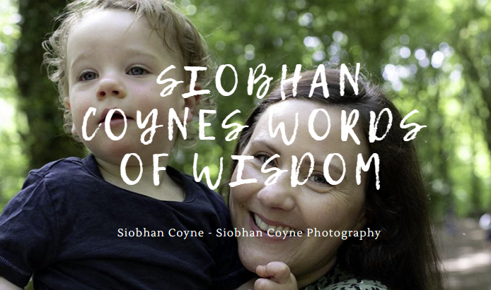 My Three Pieces of Advice for Living Life on My Terms - Siobhan Coyne - Siobhan Coyne Photography