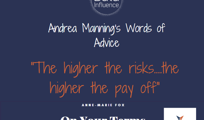 Andrea Manning's Words of Advice