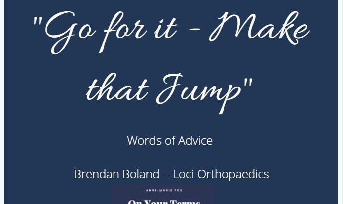 Words of Advice - Brendan Boland Loci Orthopaedics