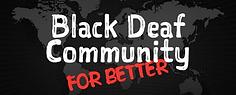Black Deaf Community for Better