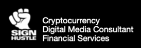 SIGN HUSTLE Cryptocurrency, Digital Media Consultant, Financial Services