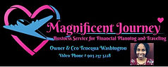 Magnificent Journey Business Service for Financial Planning and Traveling Owner & CO Tenequa Washington VP #9032573228
