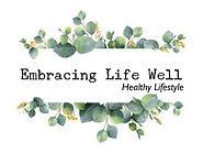 Embracing Life Well Healthy Lifestyle April Jackson