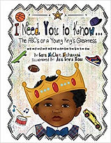 I Need You To Know…The ABC's of A Young King's Greatness