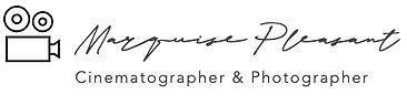 Marquise Pleasant Cinematographer & Photographer