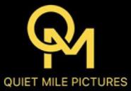 uiet Mile Pictures Film Production