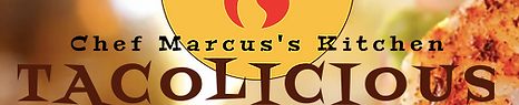 Chef Marcus's Kitchen Tacolicious