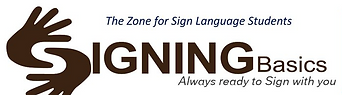 The Zone for Sign Language Students: SIGNING Basics Always ready to Sign with you